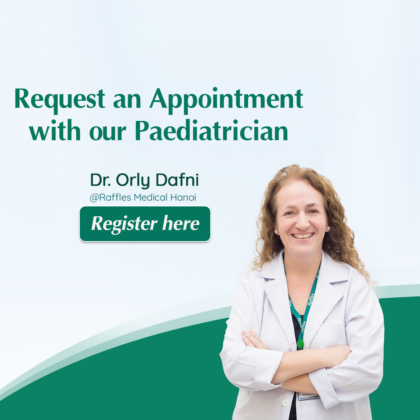 Dr Orly Dafni - paediatrician is coming to Raffles Medical Hanoi on Nov 17 - 21, 2020